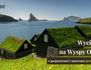 Wycieczki na Wyspy Owcze z pasjonatami i autorami przewodnika