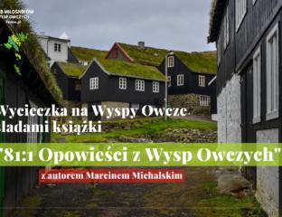 Wycieczka na Wyspy Owcze z autorem 81:1 Opowieści z Wysp Owczych