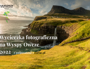 Wycieczka Fotograficzna na Wyspy Owcze 2022