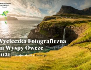 Wycieczka Fotograficzna na Wyspy Owcze 2021